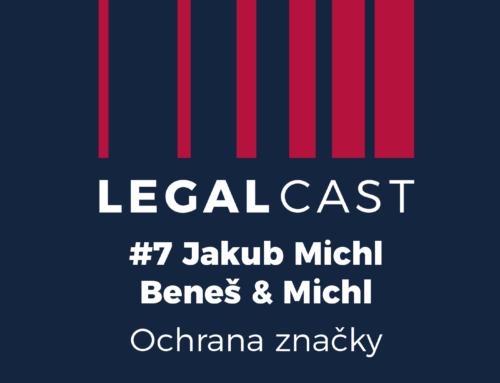 LegalCast #7 – Jakub Michl, Beneš & Michl – Ochrana značky