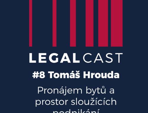 LegalCast #8 – Tomáš Hrouda, M&M, Top Správce – Pronájem bytů a prostor sloužících podnikání